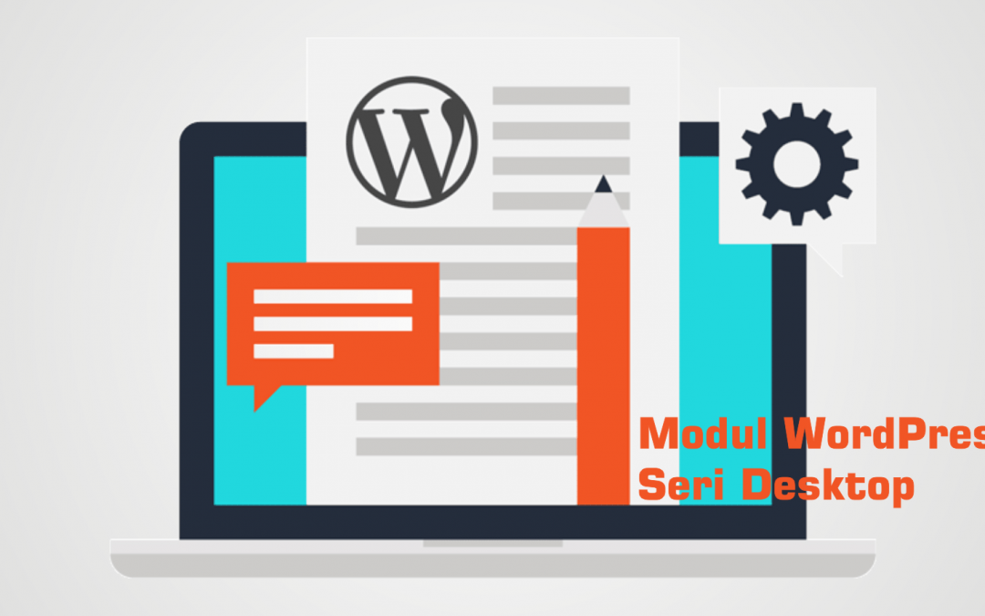 Mahir Mengelola Website dengan WordPress – Seri Desktop
